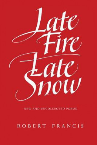 Late Fire, Late Snow