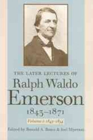 Later Lectures of Ralph Waldo Emerson 1843-1871