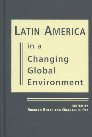 Latin America in a Changing Global Environment