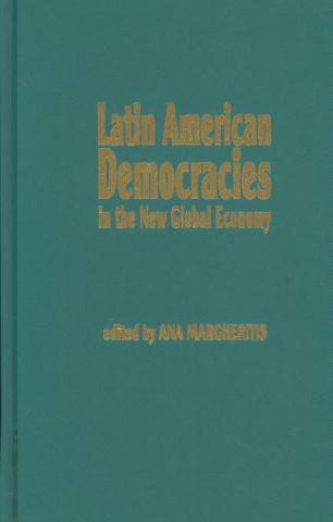 Latin American Democracies in the New Global Economy