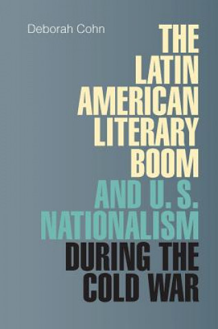 Latin American Literary Boom and U.S. Nationalism During the Cold War