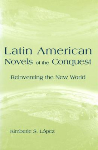 Latin American Novels of the Conquest