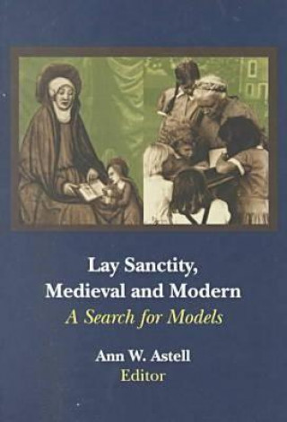 Lay Sanctity, Medieval and Modern