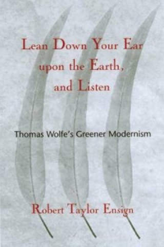 Lean Down Your Ear Upon the Earth and Listen