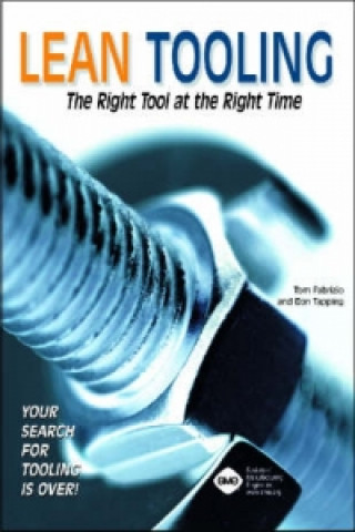 Lean Tooling the Right Tool at the Right Time