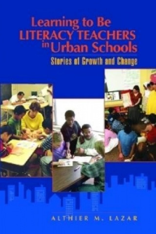 Learning to be Literacy Teachers in Urban Schools