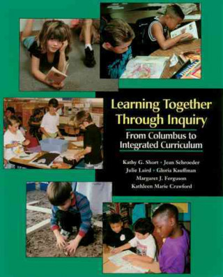 LEARNING TOGETHER THROUGH INQUIRY : FROM