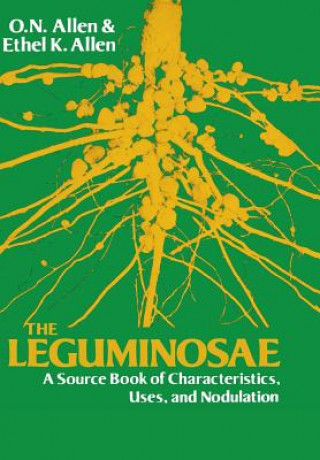 Leguminosae, a Source Book of Characteristics, Uses, and Nodulation