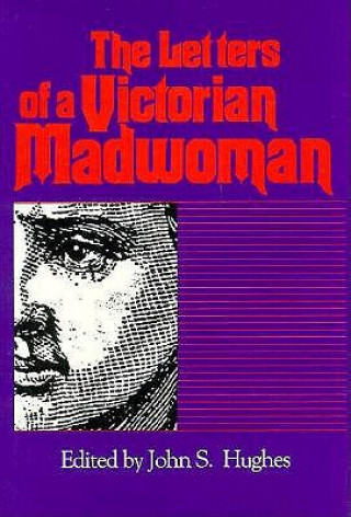 Letters of a Victorian Madwoman