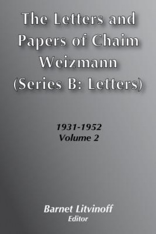 Letters and Papers of Chaim Weizmann
