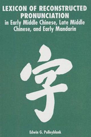 Lexicon of Reconstructed Pronounciation in Middle Chinese and Early Mandarin