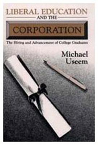 Liberal Education and the Corporation