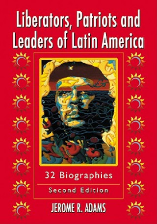 Liberators, Patriots and Leaders of Latin America