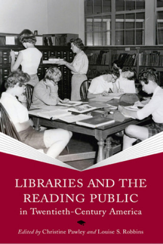 Libraries and the Reading Public in Twentieth-Century America