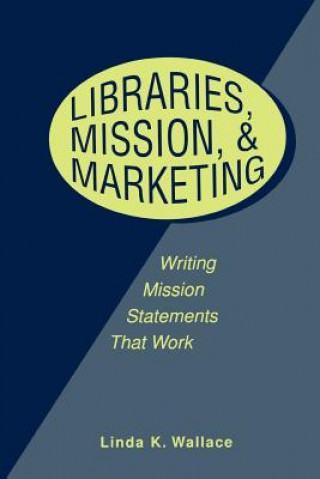 Libraries, Mission and Marketing