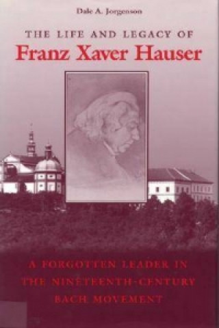 Life and Legacy of Franz Xaver Hauser