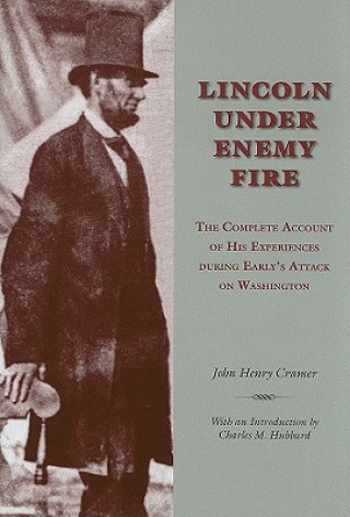 Lincoln Under Enemy Fire