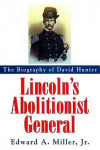 Lincoln's Abolitionist General