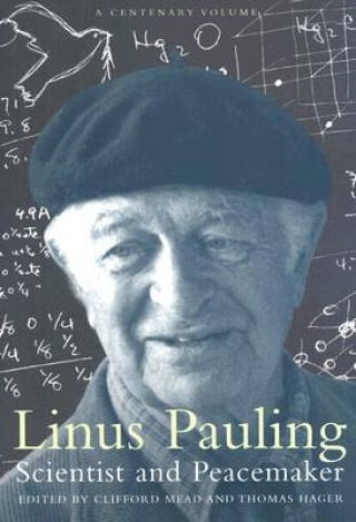 Linus Pauling, Scientist and Peacemaker