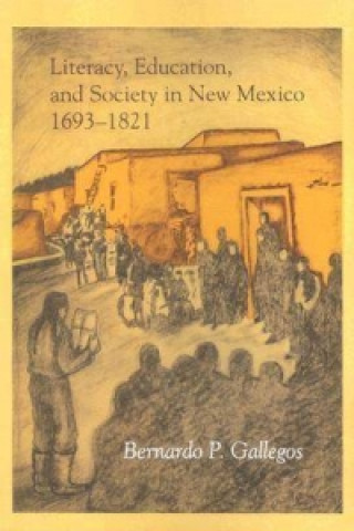 Literacy, Education, and Society in New Mexico, 1693-1821