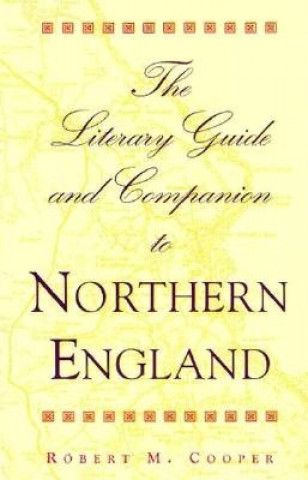 Literary Guide and Companion to Northern England