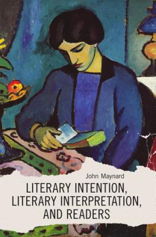 Literary Intention, Literary Interpretations, and Readers