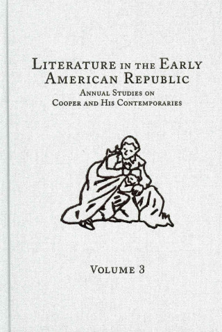 Literature in the Early American Republic, Volume 3