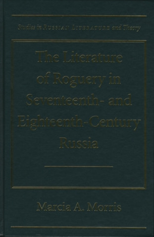 Literature of Roguery in Seventeenth-and Eighteenth-century Russia