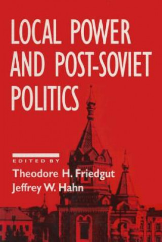 Local Power and Post-Soviet Politics