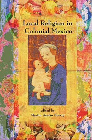 Local Religion in Colonial Mexico