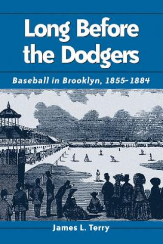 Long Before the Dodgers