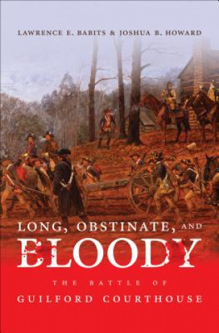 Long, Obstinate, and Bloody