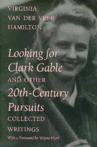 Looking for Clark Gable and Other 20th-century Pursuits