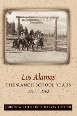 Alamos--the Ranch School Years, 1917-1943
