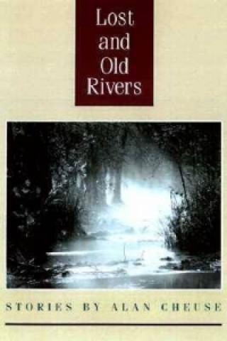 Lost and Old Rivers