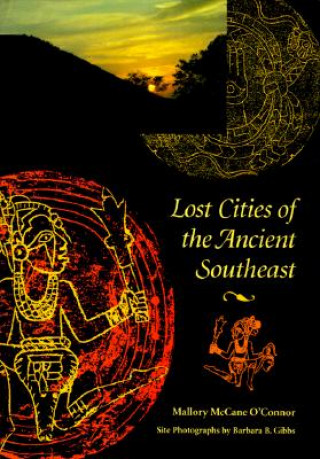 Lost Cities of the Ancient Southeast