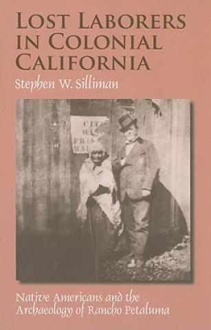 Lost Laborers in Colonial California