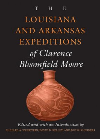 Louisiana and Arkansas Expeditions of Clarence Bloomfield Moore