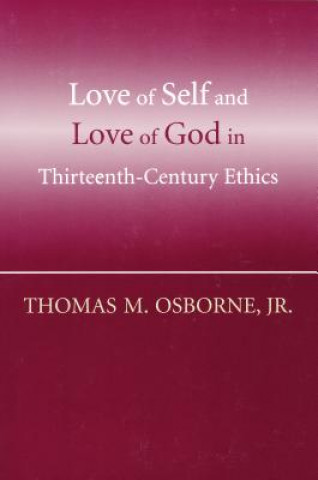 Love of Self and Love of God in Thirteenth-century Ethics