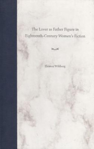Lover as Father Figure in Eighteenth-century Women's Fiction