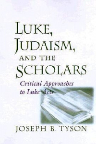 Luke, Judaism and the Scholars