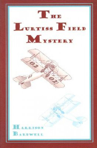 Lurtiss Field Mystery