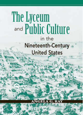 Lyceum and Public Culture in the Nineteenth-century United States
