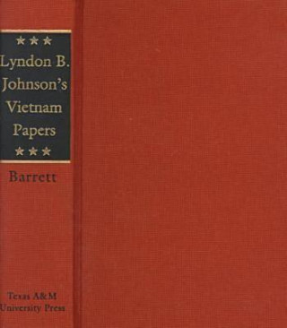 Lyndon B Johnsons Vietnam Papers
