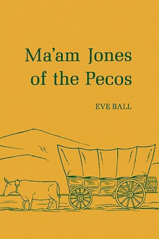 MA AM JONES OF THE PECOS