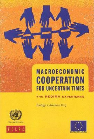 Macroeconomics Cooperation for Uncertain Times