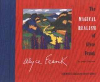 Magical Realism of Alyce Frank