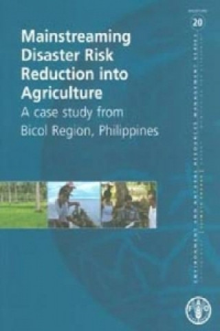 Mainstreaming Disaster Risk Reduction Into Agriculture