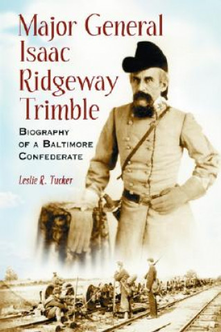 Major General Isaac Ridgeway Trimble