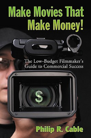 Make Movies That Make Money!